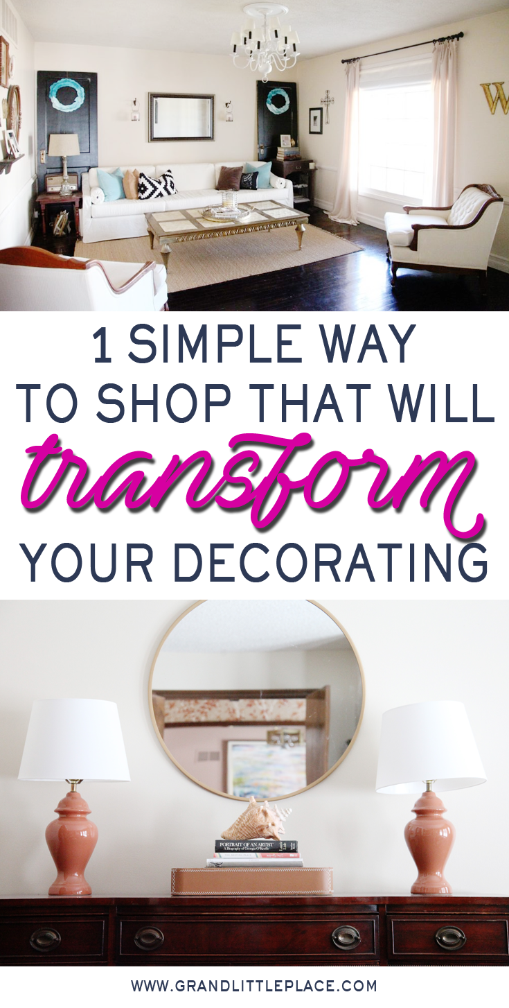 1 Simple Way To Shop To Transform Your Decorating Grand ...