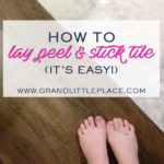 HOW TO GET AMAZING RESULTS WITH PEEL AND STICK TILE